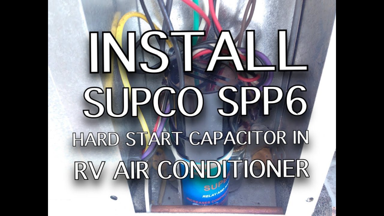 small resolution of install a supco spp6 hard start capacitor in rv air conditioner