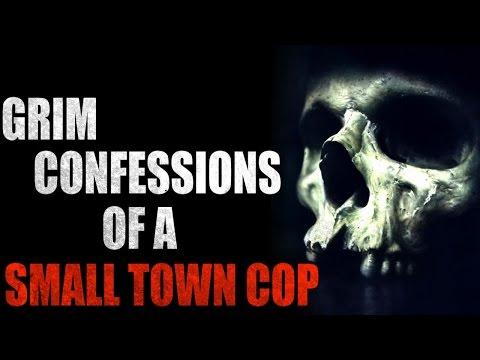 """Grim Confessions Of A Small Town Cop"" Creepypasta"