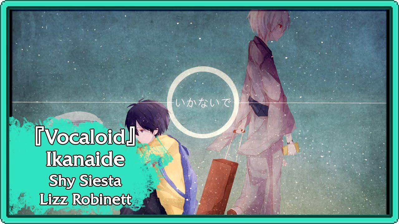 a2e9c8a675  Vocaloid - English  - Ikanaide (Acoustic) - Shy Siesta   Lizz Robinett