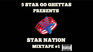 5 STAR GO GHETTA$ PRESENTS