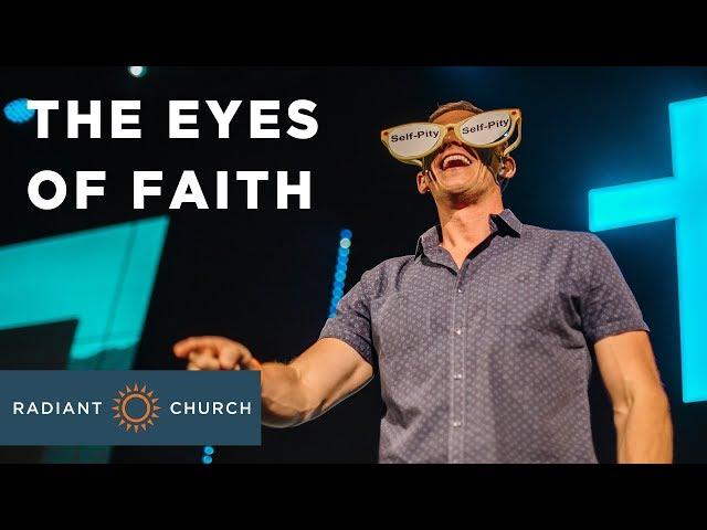 Faith to Believe - Week 2 - The Eyes of Faith