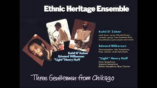Ethnic Heritage Ensemble - Three Gentlemen From Chikago (1981)