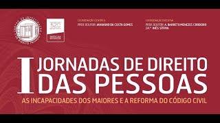I Jornadas de Direito das Pessoas  - Segundo Painel