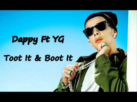 dappy ft yg toot it boot it