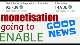 GOOD NEWS :NEW UPDATE FROM YOUTUBE  monetization will be enable soon