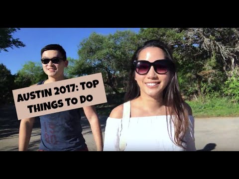 Austin 2017: Top Things To Do!