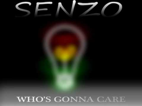 Senzo - Who's Gonna Care