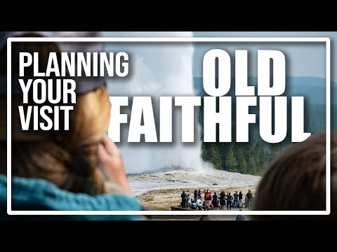 Plan Your Trip to Old Faithful Geyser in Yellowstone National Park