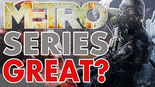 Metro Series | Metro 2033 | Metro Last Light And Future Metro Exodus | What Makes These Games Great?