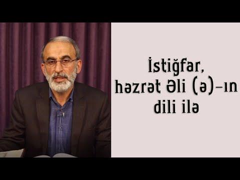 İstiğfar, həzrət Əli ələyhis-salamın dili ilə Hacı Əhliman Rüstəmov