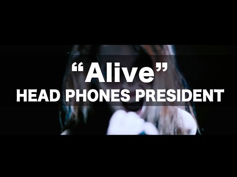 Head Phones President - Alive [Official Music Video]