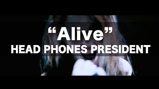 Head Phones President - Alive [Official Music Video] thumbnail