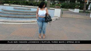 Ruffles, Three Ways | Plus Size Fashion Lookbook | Spring 2016 Trend