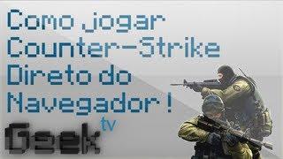 Como jogar Counter-Strike direto no navegador ! (Sem Baixar)