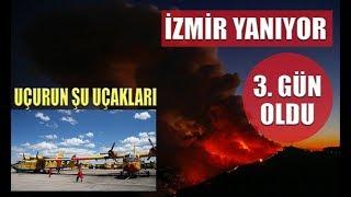 İzmir yanıyor. Orman yangını 3 gündür devam ediyor.