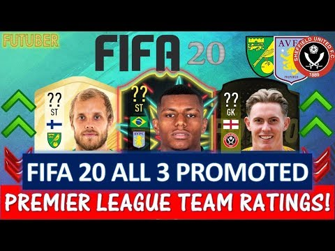 FIFA 20 | ALL 3 PROMOTED PREMIER LEAGUE TEAM RATINGS!! FT. ASTON VILLA, SHEFFIELD, NORWICH ETC...