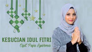 KESUCIAN IDUL FITRI - Puja Syarma (Official Music Video)