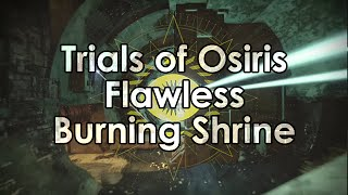 Destiny: Trials of Osiris 9-0 Flawless Victory - The Burning Shrine Full Gameplay