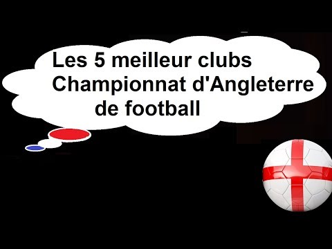 Les 5 meilleur clubs Championnat d
