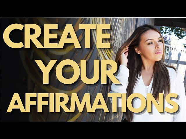 How To Create Your Own Affirmations To Shift Negative Mindset and Thinking!