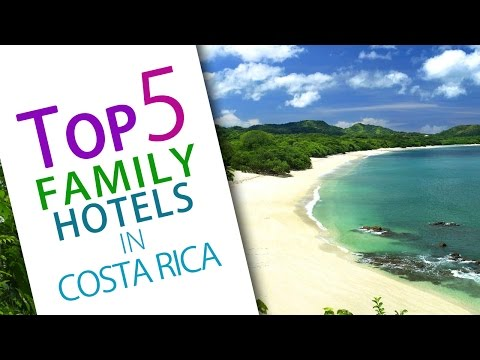 The Best Family Resorts In Costa Rica - Top 5