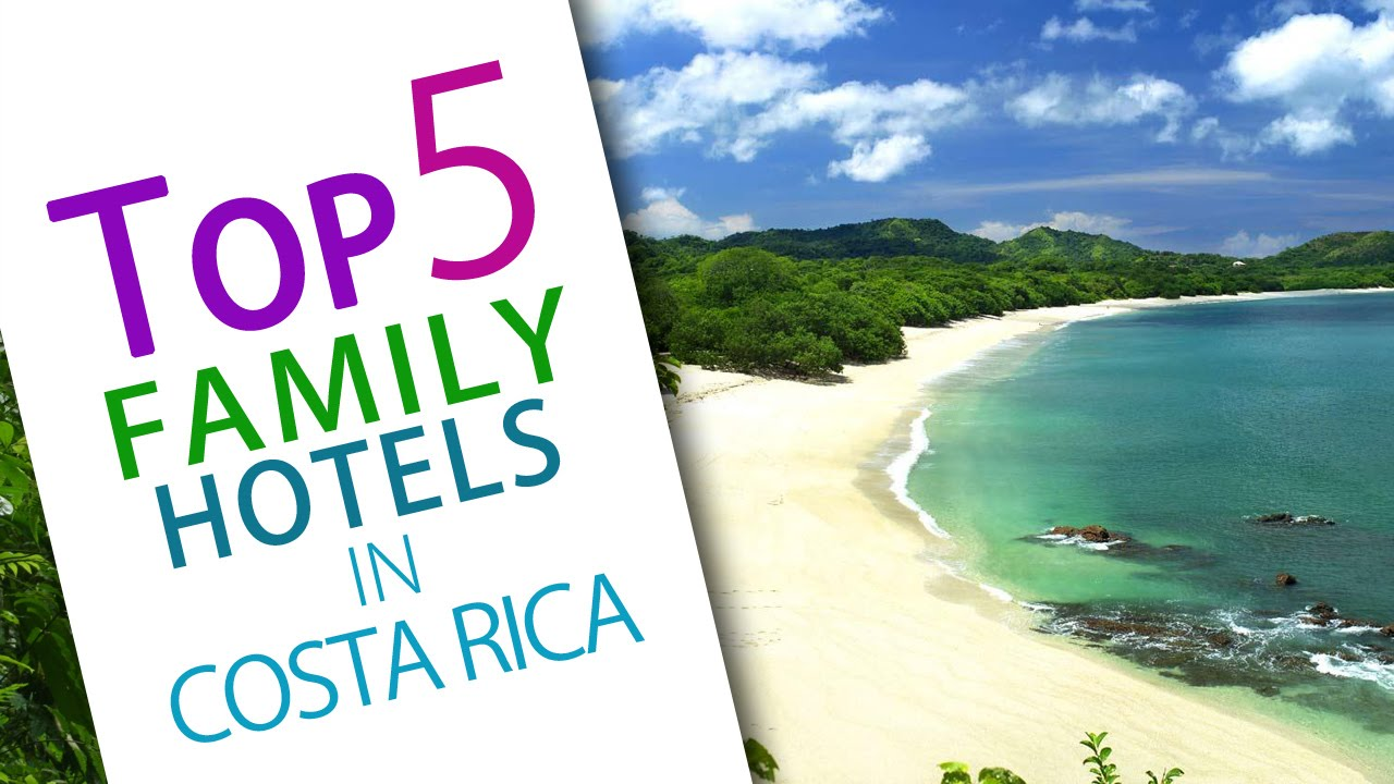 The Best Family Resorts In Costa Rica Top YouTube - Costa rican vacations