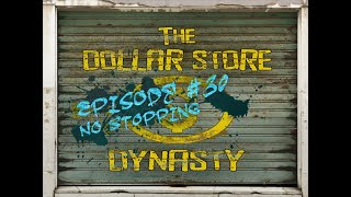 THE DOLLAR STORE DYNAST #30: No Stopping