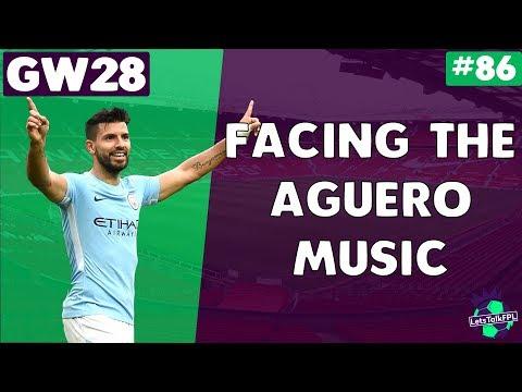 FACING THE AGUERO MUSIC   Gameweek 28   Let's Talk Fantasy Premier League 2017/18   #86