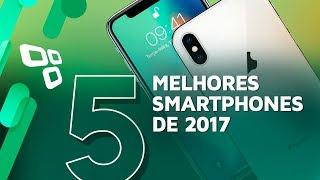 Os 5 melhores smartphones top de linha no Brasil até dezembro de 2017 - TecMundo