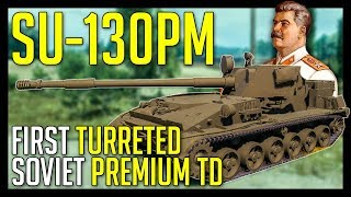 ► SU-130PM, First Turreted Soviet Premium TD + WoWS Submarines - World of Tanks 2018-2019 News