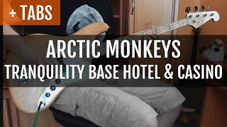 [TABS] Arctic Monkeys - Tranquility Base Hotel + Casino (Bass Cover)
