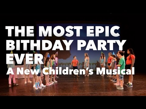 THE MOST EPIC BIRTHDAY PARTY EVER - A New Children's Musical (Full-Length Video)