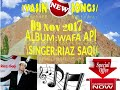 [[Riaz saqi new songs 09 nov 2017]] Riaz saqi new album'' wafa api''']]yasin clicks