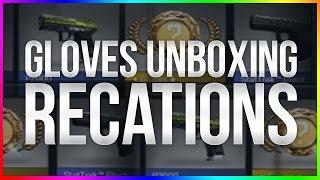 TOP 5 GLOVES UNBOXING REACTIONS | GLOVE CASE OPENING | BEST GLOVE DROPS | CS GO GLOVES UPDATE