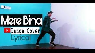 Mere Bina - Unplugged | Lyrical dance Cover | Tujhko Jo Paaya | Crook | Abhay Freestyle