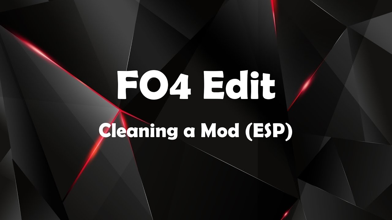 Fo4edit Cleaning A Mod Esp Closing this menu instead of pressing ok will close the plugins often required cleaning in xedit to remove unnecessary and erroneous edits from them. fo4edit cleaning a mod esp