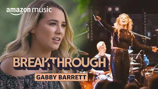 Gabby Barrett: Country's Rising Star | Breakthrough | Amazon Music