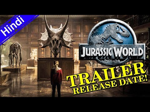 Jurassic World: Fallen Kingdom TRAILER Release Date [Explain In Hindi]
