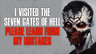 """""""I Visited The Seven Gates Of H*ll, Please Learn From My Mistakes"""" Creepypasta"""