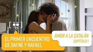 El primer encuentro de Dafne y Rafael   Amor a la Catalán