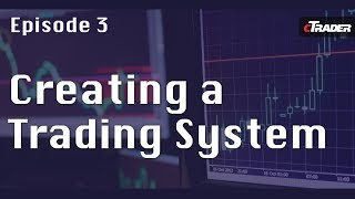 How to create a Trading System - Learn to Trade Forex with cTrader - Episode 3