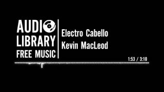 Electro Cabello - Kevin MacLeod