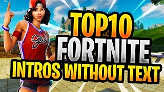 TOP 10 FORTNITE FREE INTROS WITHOUT TEXT FREE TO USE + DOWNLAOD LINK #2