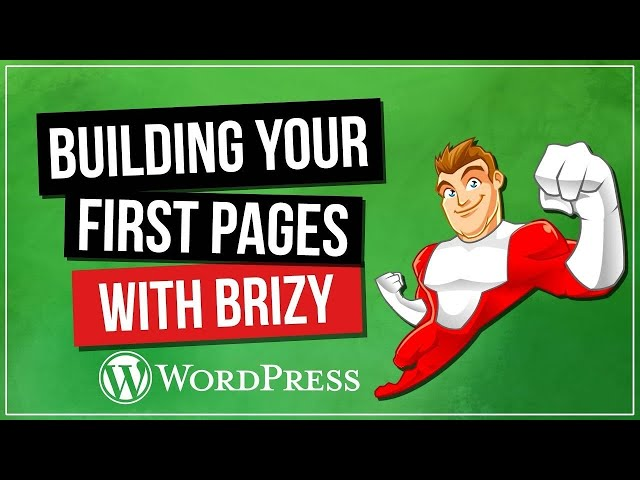 How To Build Your First Brizy Pages - Exclusive New Guide