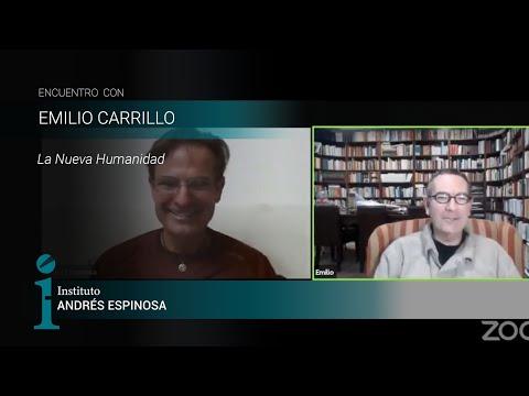 La Nueva Humanidad con Emilio Carrillo y Andrés Espinosa