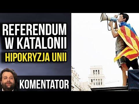 Referendum w Katalonii - Hipokryzja Unii - Co Będzie Dalej - Komentator
