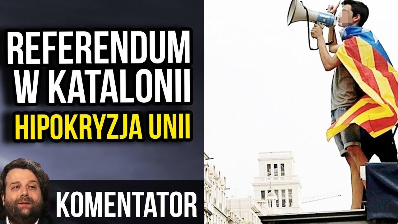Referendum w Katalonii – Hipokryzja Unii – Co Będzie Dalej – Komentator