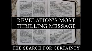The Search for Certainty Part 8: Revelation's Most Thrilling Message