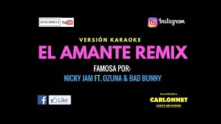 El Amante Remix - Nicky Jam Ft Ozuna & Bad Bunny (Karaoke)