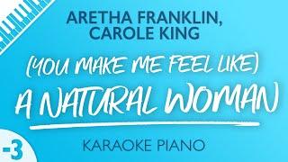 Aretha Franklin, Carole King - (You Make Me Feel Like) A Natural Woman - LOWER Karaoke Piano